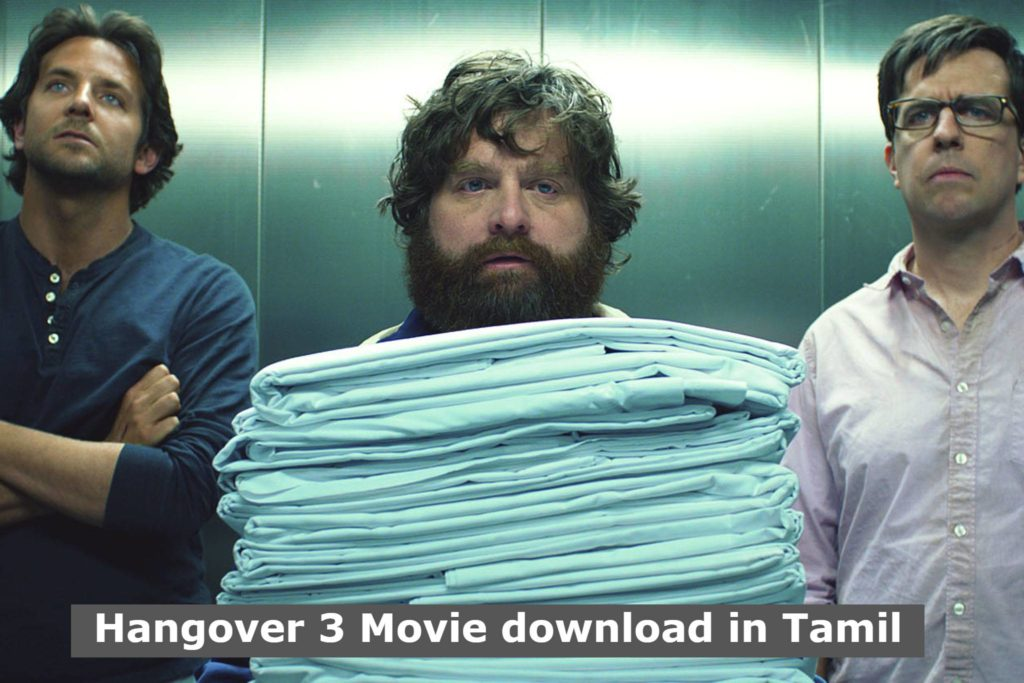 Hangover 3 Free Download HD Tamil Dubbed